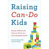 Raising Can-Do Kids by Rende, Richard, Ph.D.; Prosek, Jen, 9780399168963