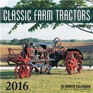 Classic Farm Tractors 2016 Calendar by Motorbooks, 9780760348963