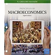 Bundle: Principles of Macroeconomics, Loose-Leaf Version, 8th + Aplia, 1 term Printed Access Card by Mankiw, N. Gregory, 9781337378963