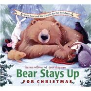 Bear Stays Up for Christmas by Wilson, Karma; Chapman, Jane, 9781416958963