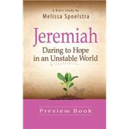 Jeremiah: Daring to Hope in an Unstable World, Women's Bible Study, Preview Book by Spoelstra, Melissa, 9781426788963
