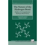 The Nature of the Hydrogen Bond Outline of a Comprehensive Hydrogen Bond Theory by Gilli, Gastone; Gilli, Paola, 9780199558964
