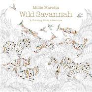 Wild Savannah A Coloring Book Adventure by Marotta, Millie, 9781454708964