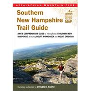 Appalachian Mountain Club Southern New Hampshire Trail Guide: AMC's Comprehensive Guide to Hiking Trails, Featuring Monadnock, Cardigan, Kearsarge, Lakes Region by Smith, Steven D.,, 9781934028964