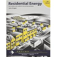 Residential Energy Cost Savings and Comfort for Existing Buildings by Krigger, John, 9780133418965