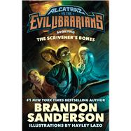 The Scrivener's Bones Alcatraz vs. the Evil Librarians by Sanderson, Brandon, 9780765378965