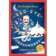 The New York Times Red-Eye Crosswords 150 Challenging Puzzles by Unknown, 9781250068965