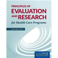 Principles of Evaluation and Research for Health Care Programs by Perrin, Karen M., Ph.D., 9781284038965