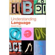 Understanding Language A Basic Course in Linguistics by Winkler, Elizabeth, 9781441138965
