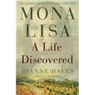Mona Lisa A Life Discovered by Hales, Dianne, 9781451658965