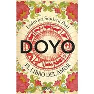 Doyo El libro del amor / Doyo The Book of Love by Dari, Ludovica Squirru, 9788479538965