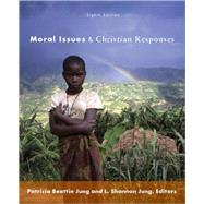 Moral Issues and Christian Responses by Jung, Patricia Beattie; Jung, L. Shannon, 9780800698966