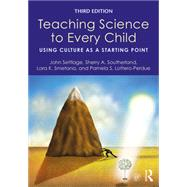 Teaching Science to Every Child: Using Culture as a Starting Point by Settlage; John, 9781138118966