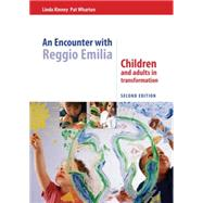 An Encounter with Reggio Emilia: Children and adults in transformation by Kinney; Linda, 9781138808966