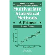 Multivariate Statistical Methods: A Primer, Fourth Edition by Manly, Bryan F.J., 9781498728966