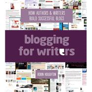 Blogging for Writers by Houghton, Robin, 9781599638966