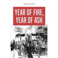 Year of Fire, Year of Ash by Hirson, Baruch, 9781783608966