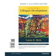 Exploring Lifespan Development Books a la Carte Plus NEW MyLab Human Development-- Access Card Package by Berk, Laura E., 9780134488967