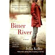 Bitter River by Keller, Julia, 9781250048967