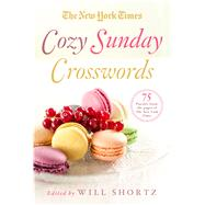 The New York Times Cozy Sunday Crosswords 75 Puzzles from the Pages of The New York Times by Unknown, 9781250118967