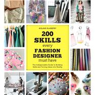 200 Skills Every Fashion Designer Must Have by Mckeefry, Aisling, 9781438008967