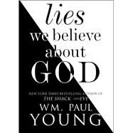 Lies We Believe About God by Young, Wm. Paul, 9781501128967