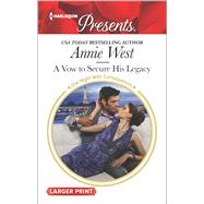 A Vow to Secure His Legacy by West, Annie, 9780373138968