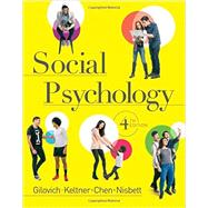 Social Psychology by Gilovich, Thomas; Keltner, Dacher; Chen, Serena; Nisbett, Richard E., 9780393938968