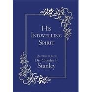 His Indwelling Spirit by Stanley, Charles F., 9780529108968