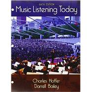 Bundle: Music Listening Today, Loose-leaf Version, 6th + MindTap Music, 1 term (6 months) Printed Access Card by Hoffer, Charles; Bailey, Darrell, 9781305718968