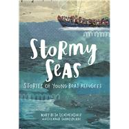 Stormy Seas Stories of Young Boat Refugees by Leatherdale, Mary Beth; Shakespeare, Eleanor, 9781554518968