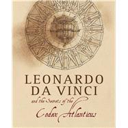 Leonardo Da Vinci and the Secrets of the Codex Atlanticus by Navoni, Marco; Buzzi, Franco, 9788854408968