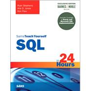 SQL in 24 Hours, Sams Teach Yourself Barnes & Noble Special Edition by Stephens, Ryan; Jones, Arie D.; Plew, Ron, 9780134398969