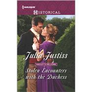 Stolen Encounters with the Duchess by Justiss, Julia, 9780373298969