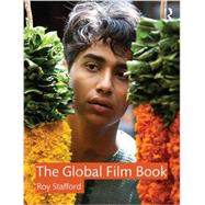 The Global Film Book by Stafford; Roy, 9780415688970