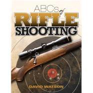 Abcs of Rifle Shooting by Watson, David, 9781440238970