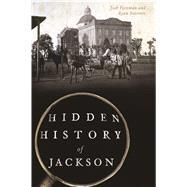 Hidden History of Jackson by Starrett, Ryan; Foreman, Josh, 9781467138970