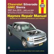 Haynes Chevrolet Silverado & GMC Sierra 2007 Thru 2010 Repair Manual: 2wd and 4wd by Stubblefield, Mike; Haynes, John Harold, 9781563928970