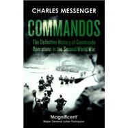 Commandos by Messenger, Charles, 9780008168971