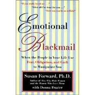 Emotional Blackmail by Forward, Susan, 9780060928971