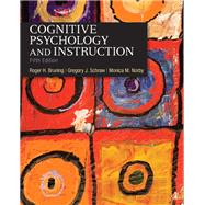 Cognitive Psychology and Instruction by Bruning, Roger H.; Schraw, Gregory J.; Norby, Monica M., 9780132368971