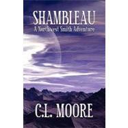 Shambleau by Moore, C. L., 9781434458971