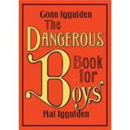 The Dangerous Book for Boys by Iggulden, Conn; Iggulden, Hal, 9780062208972