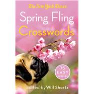 The New York Times Spring Fling Crosswords 75 Easy Puzzles by Unknown, 9781250068972