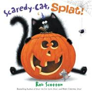 Scaredy-cat, Splat! by Scotton, Rob, 9780062368973