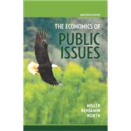 Economics of Public Issues by Miller, Roger LeRoy; Benjamin, Daniel K.; North, Douglass C., 9780134018973