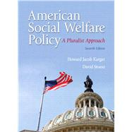 American Social Welfare Policy A Pluralist Approach by Karger, Howard Jacob; Stoesz, David, 9780205848973