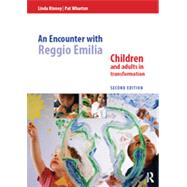 An Encounter with Reggio Emilia: Children and adults in transformation by Kinney; Linda, 9781138808973