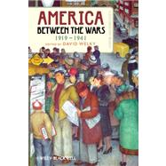 America Between the Wars, 1919-1941 : A Documentary Reader
