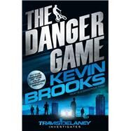 The Danger Game by Brooks, Kevin, 9781447238973